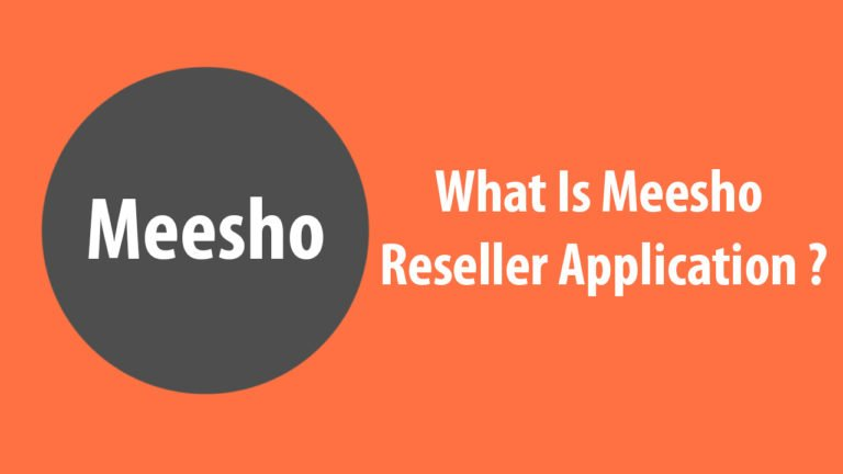 What Is Meesho Reseller Application