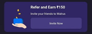 Walrus App Refer And Earn 150rs