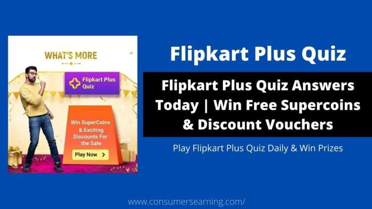 Flipkart Plus Quiz Answers Today